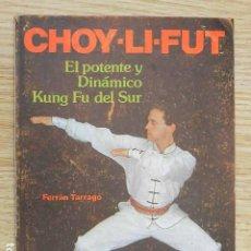 Coleccionismo deportivo: CHOY-LI-FUT EL POTENTE Y DINÁMICO KUNG FU DEL SUR - FERRÁN TARRAGO EDITORIAL ALAS AÑO 1990. Lote 263191525