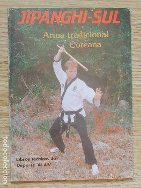 JIPANGHI-SUL ARMA TRADICIONAL COREANA FRANCISCO LÓPEZ MERZ EDITORIAL ALAS AÑO 1989 (Coleccionismo Deportivo - Libros de Deportes - Otros)