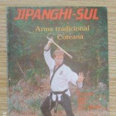 Coleccionismo deportivo: JIPANGHI-SUL ARMA TRADICIONAL COREANA FRANCISCO LÓPEZ MERZ EDITORIAL ALAS AÑO 1989. Lote 263191980