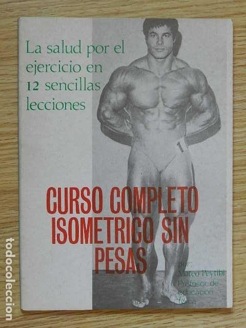 CURSO COMPLETO ISOMÉTRICO SIN PESAS SALUD EJERCICIO 12 SENCILLAS LECCIONES PEYTIBI ALAS AÑO 1981 (Coleccionismo Deportivo - Libros de Deportes - Otros)