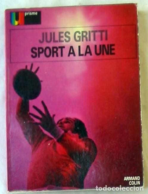SPORT A LA UNE - JULES GRITTI - ED. ARMAND COLIN 1975 - VER INDICE Y DESCRIPCIÓN (Coleccionismo Deportivo - Libros de Deportes - Otros)