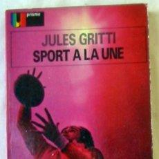 Colecionismo desportivo: SPORT A LA UNE - JULES GRITTI - ED. ARMAND COLIN 1975 - VER INDICE Y DESCRIPCIÓN. Lote 263270790