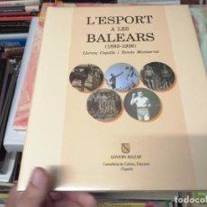 Coleccionismo deportivo: L' ESPORT A LES BALEARS ( 1893 - 1936). TOM I. 1994. MALLORCA, MENORCA, EIVISSA. Lote 264470119
