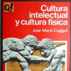 Collezionismo sportivo: CULTURA INTELECTUAL Y CULTURA FÍSICA / JOSÉ Mª CAGIGAL. BUENOS AIRES : EDITORIAL KAPELUSZ, 1979.. Lote 266555283