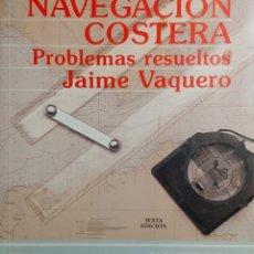 Coleccionismo deportivo: NAVEGACIÓN COSTERA : PROBLEMAS RESUELTOS / JAIME VAQUERO. MADRID : EDICIONES PIRÁMIDE, 1997.. Lote 266722353