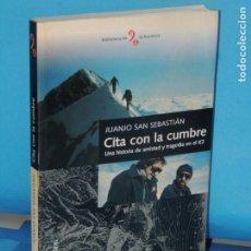 Collezionismo sportivo: CITA CON LA CUMBRE. UNA HISTORIA DE AMISTAD Y TRAGEDIA EN EL K2.-JUANJO SAN SEBASTIÁN. Lote 268727559