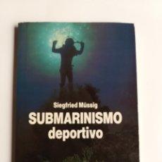 Coleccionismo deportivo: SUBMARINISMO DEPORTIVO SIEGFRIED MUSSIG . LIBROS CÚPULA NÁUTICA. Lote 269295743