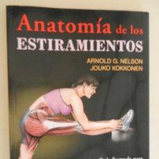 Coleccionismo deportivo: ANATOMÍA DE LOS ESTIRAMIENTOS - ARNOLD G. NELSON/JOUKO KOKKONEN - EDICIONES TUTOR 2007.. Lote 269454393
