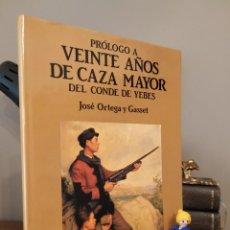 Coleccionismo deportivo: PRÓLOGO A VEINTE AÑOS DE CAZA MAYOR DEL CONDE DE YEBES. JOSE ORTEGA Y GASSET. Lote 269851003