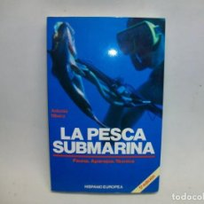 Collezionismo sportivo: LA PESCA SUBMARINA: FAUNA APAREJOS Y TECNICA DE ANTONIO RIBERA. Lote 269970943
