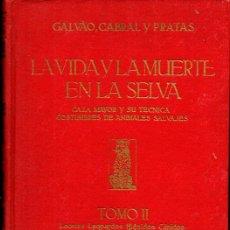 Coleccionismo deportivo: GALVAO, CABRAL Y PRATAS :VIDA MUERTE EN LA SELVA II - CAZA MAYOR LEONES, LEOPARDOS, BÚFALOS, JABALÍS. Lote 270260908