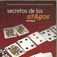 Coleccionismo deportivo: PHILL SHAW-SECRETOS DE LOS SIT&GOS.APRENDA POKER.ALEA PUBLICACIONES.2010. Lote 270662688