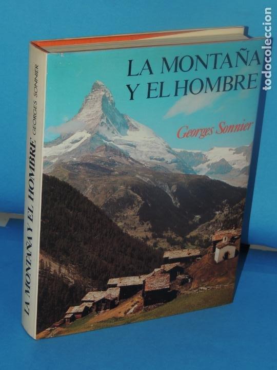 LA MONTAÑA Y EL HOMBRE.- GEORGES SONNIER (Coleccionismo Deportivo - Libros de Deportes - Otros)