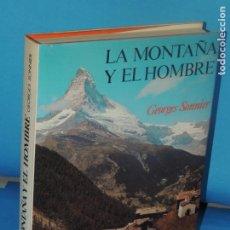 Coleccionismo deportivo: LA MONTAÑA Y EL HOMBRE.- GEORGES SONNIER. Lote 270669583