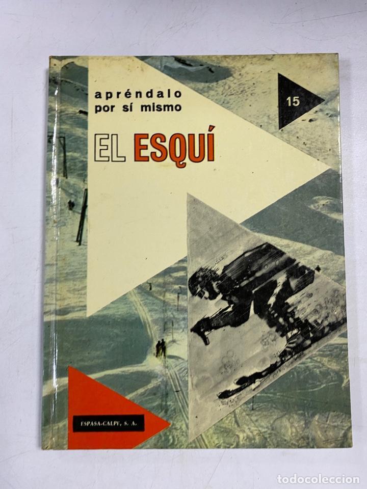 EL ESQUÍ. APRÉNDALO POR SÍ MISMO. PIERRE AUGISTE. ESPASA-CALPE. MADRID, 1976. PAGS: 64 (Coleccionismo Deportivo - Libros de Deportes - Otros)