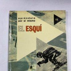 Coleccionismo deportivo: EL ESQUÍ. APRÉNDALO POR SÍ MISMO. PIERRE AUGISTE. ESPASA-CALPE. MADRID, 1976. PAGS: 64. Lote 270674618