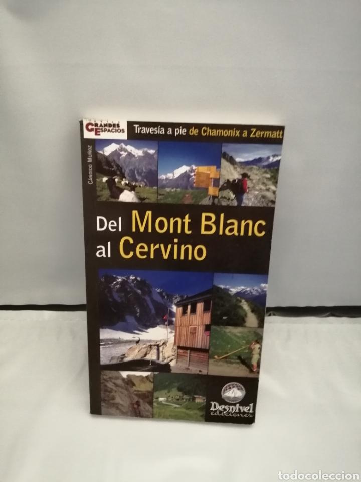 DEL MONT BLANC AL CERVINO (PRIMERA EDICIÓN) (Coleccionismo Deportivo - Libros de Deportes - Otros)