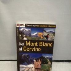 Coleccionismo deportivo: DEL MONT BLANC AL CERVINO (PRIMERA EDICIÓN). Lote 270683198