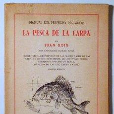 Coleccionismo deportivo: ROIG, JUAN - LA PESCA DE LA CARPA - BARCELONA 1945 - ILUSTRADO. Lote 271129683