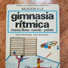 Coleccionismo deportivo: INICIACIÓN A LA GIMNASIA RÍTMICA SUSANA E ISABEL MENDIZÁBAL - GYMNOS 1985 - BUEN ESTADO DIFÍCIL RARO. Lote 272067998