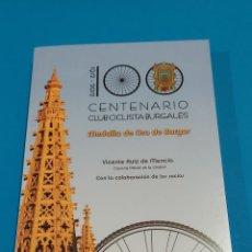 Coleccionismo deportivo: CENTENARIO CLUB CICLISTA BURGALES...1912/2012..........2013.... Lote 272364553