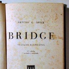 Coleccionismo deportivo: SPICK, ARTURO G. - BRIDGE. TRATADO ELEMENTAL - BARCELONA 1953. Lote 272420678
