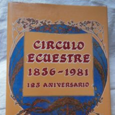 Coleccionismo deportivo: CIRCULO ECUESTRE 1836 1861. 125 ANIVERSARIO. 1982 RAMON ARRIGA MARQUES. Lote 274607558