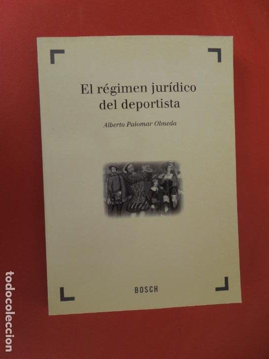 EL RÉGIMEN JURÍDICO DEL DEPORTISTA - ALBERTO PALOMAR OLMEDA - BOSCH EDITORIAL 2001. (Coleccionismo Deportivo - Libros de Deportes - Otros)