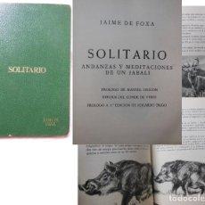 Coleccionismo deportivo: SOLITARIO ANDANZAS Y MEDITACIONES DE UN JABALI. 1978 JAIME DE FOXA. Lote 275095178