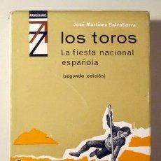 Coleccionismo deportivo: MARTÍNEZ SALVATIERRA, JOSÉ - LOS TOROS. LA FIESTA NACIONAL ESPAÑOLA - BARCELONA 1965 - MUY ILUSTRADO. Lote 275531533