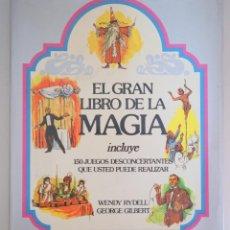 Coleccionismo deportivo: RYDELL, WENDY - GILBERT, GEORGE - EL GRAN LIBRO DE LA MAGIA - BARCELONA 1978 - ILUSTRADO. Lote 275531908