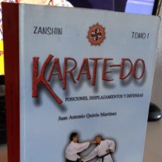 Coleccionismo deportivo: KARATE-DO TOMO I POSICIONES, DESPLAZAMIENTOS Y DEFENSAS ZANSHIN - QUIRÓS MARTÍNEZ, J.A.. Lote 275760158