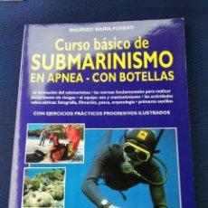 Coleccionismo deportivo: CURSO BÁSICO DE SUBMARINISMO EN APNEA - CON BOTELLAS - MAURIZIO MARIA FOSSATI. Lote 276494873