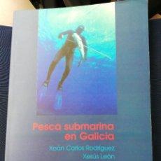 Coleccionismo deportivo: PESCA SUBMARINA EN GALICIA - XOÁN CARLOS RODRÍGUEZ, XESÚS LEÓN. EDICIÓNS LEA 1.997. Lote 276495543