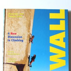Coleccionismo deportivo: ALEXANDER AND THOMAS HUBER - THE WALL. A NEW DIMENSION IN CLIMBING. REINHOLD MESSNER (ED). Lote 277064238