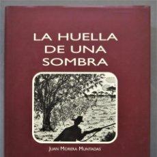 Coleccionismo deportivo: LA HUELLA DE UNA SOMBRA. MUNTADAS. Lote 277076133