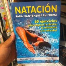 Coleccionismo deportivo: LIBRO NATACION PARA MANTENERSE EN FORMA EMMETT HINES NADADORES APRENDER A NADAR TECNICA EN NATACION. Lote 277533253