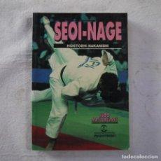Coleccionismo deportivo: SEOI-NAGE - HIDETOSHI NAKANISHI - EDITORIAL PAIDOTRIBO - 1994 - 1.ª EDICION. Lote 277605123