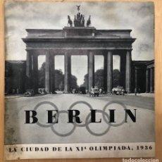 Coleccionismo deportivo: FOLLETO BERLIN. CIUDAD DE LA XI OLIMPIAADA. 1936. Lote 278330578