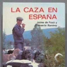 Coleccionismo deportivo: LA CAZA EN ESPAÑA. JAIME DE FOXÁ. Lote 278364793