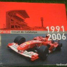 Coleccionismo deportivo: CIRCUIT DE CATALUNYA 1991-2006. Lote 278759298