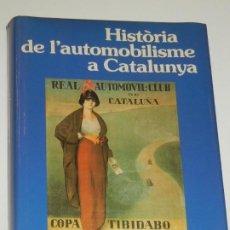 Coleccionismo deportivo: HISTORIA DE L´AUTOMOBILISME A CATALUNYA - JAVIER DEL ARCO - ED.PLANETA 1990. Lote 278759628