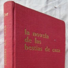 Coleccionismo deportivo: LA NOVELA DE LAS BESTIAS DE CAZA. 1961 PAUL VIALAR. Lote 278804068
