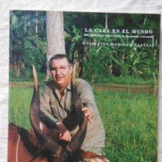 Coleccionismo deportivo: LA CAZA EN EL MUNDO. 1997 DOMINGO CADENAS. Lote 278806718