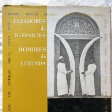 Coleccionismo deportivo: CAZADORES DE ELEFANTES. HOMBRES DE LEYENDA. 2003 TONY SANCHEZ-ARIÑO. Lote 278807133