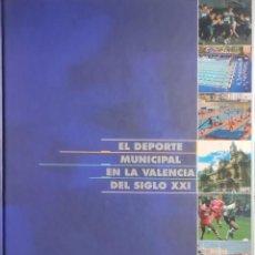Coleccionismo deportivo: EL DEPORTE MUNICIPAL EN LA VALENCIA DEL SIGLO XXI. FUNDACIÓN DEPORTIVA MUNICIPAL DE VALENCIA, 2001.. Lote 280336783