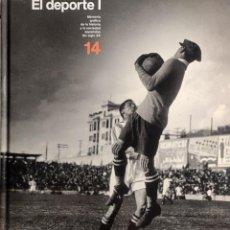 Coleccionismo deportivo: EL DEPORTE I : MEMORIA GRÁFICA DE LA HISTORIA ... EL PAÍS, 2006. (LA MIRADA DEL TIEMPO ; 14).. Lote 280338013