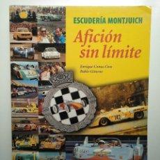 Collectionnisme sportif: AFICIÓN SIN LÍMIT, ESCUDERÍA MONTJUICH - AUTOMOVILISMO (LIBRO RARO). Lote 284692478