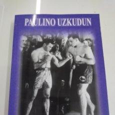Collectionnisme sportif: PAULINO UZKUDUN MANUEL VITORIA GYMNOS 2004 BOXEO PAIS VASCO. ILUSTRADO BIOGRAFÍA BILBAO. Lote 285096503