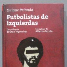 Coleccionismo deportivo: FUTBOLISTAS DE IZQUIERDAS. QUIQUE PEINADO. Lote 286665838